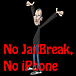 NO JailBreak, NO iPhone.[脱獄]