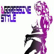 ~Aggressive Style~