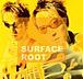 SURFACE★ROOT