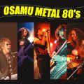 OSAMU METAL80'S オサムメタル