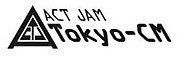 ACT JAM Tokyo-CM