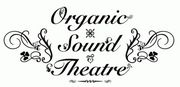 ORGANIC SOUND THEATRE