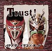 Trust!〜2007.11.14