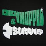 CHOPPED & SCREWED