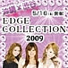 ☆EDGE COLLECTION 2009☆