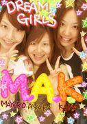 DREAM GIRLS 〜M.A.K〜
