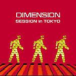 DIMENSION SESSION in TOKYO
