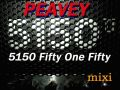 5150 -Fifty one Fifty-