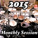 ♪ 2015 Monthly Session ♪