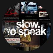 SLOW TO SPEAK