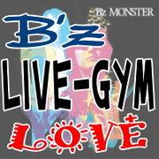 B'z LIVE-GYMへようこそ♪