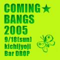 Coming★Bangs!
