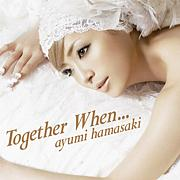 Together When…