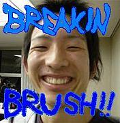 brush breakin