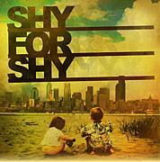 SHY FOR SHY