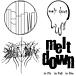 melt down