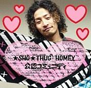 ★SHO★THUG-HOMEY