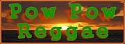 レゲエ動画視聴Pow Pow Reggae