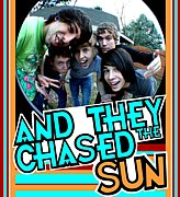 And They Chased the Sun