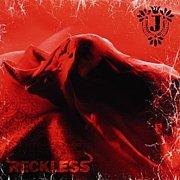 RECKLESS / J